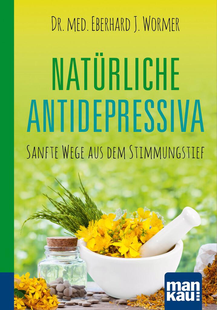 Natürliche Antidepressiva. Kompakt-Ratgeber als eBook