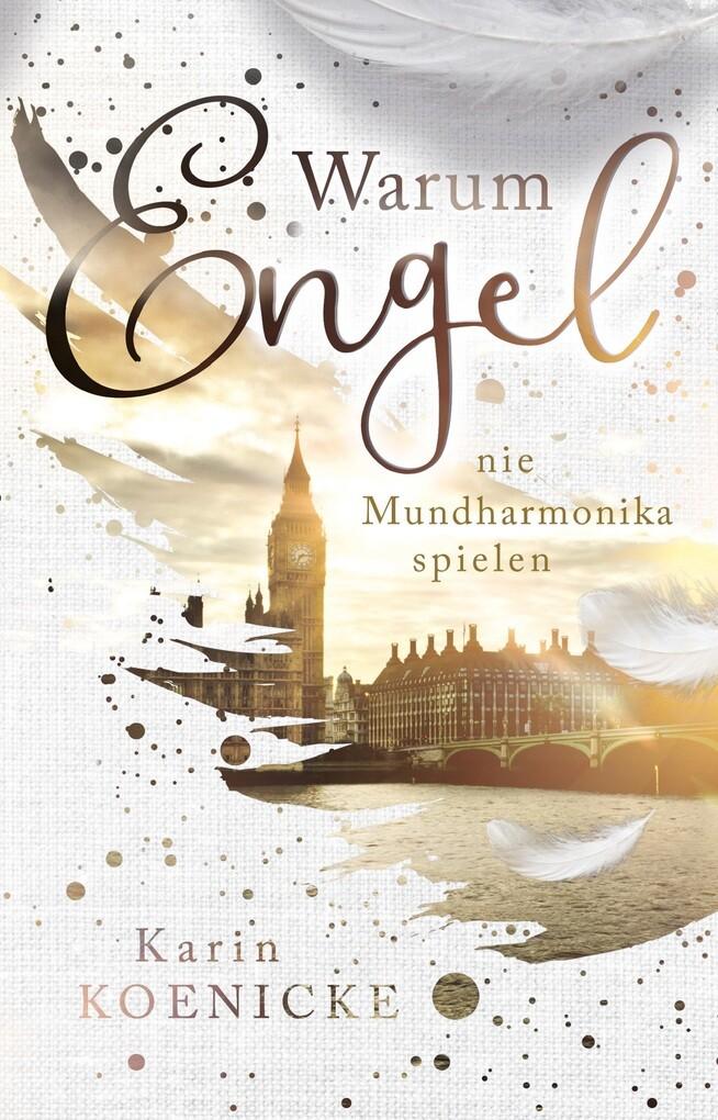Warum Engel nie Mundharmonika spielen als eBook