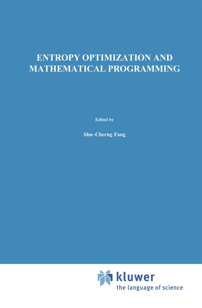 Entropy Optimization and Mathematical Programming als Buch (gebunden)