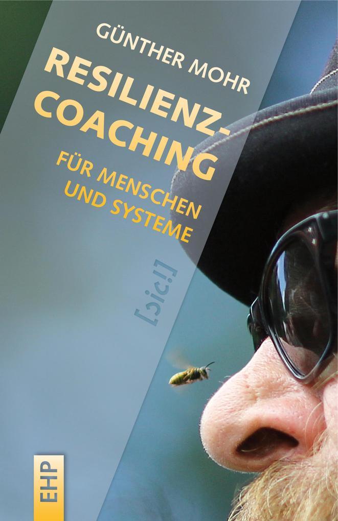 Resilienzcoaching für Menschen und Systeme als eBook