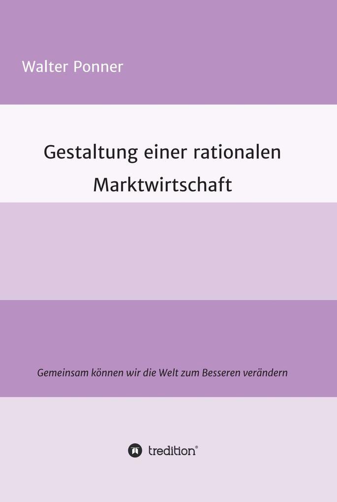 Gestaltung einer rationalen Marktwirtschaft als eBook