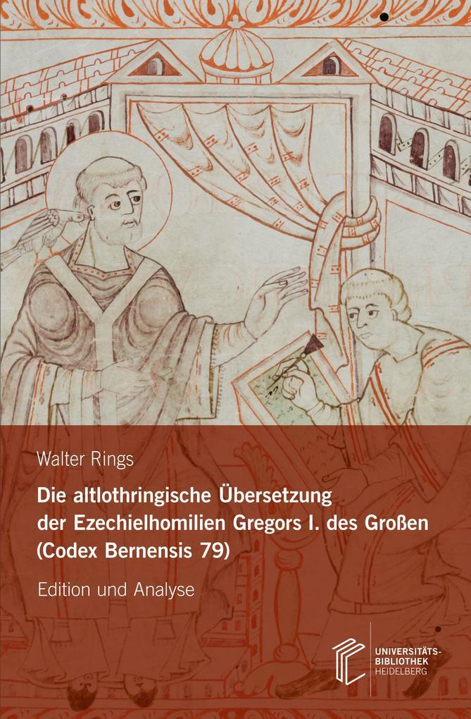 Die altlothringische Übersetzung der Ezechielhomilien Gregors I. des Großen (Codex Bernensis 79) als Buch