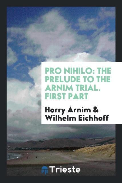 Pro Nihilo als Taschenbuch von Harry Arnim, Wilhelm Eichhoff