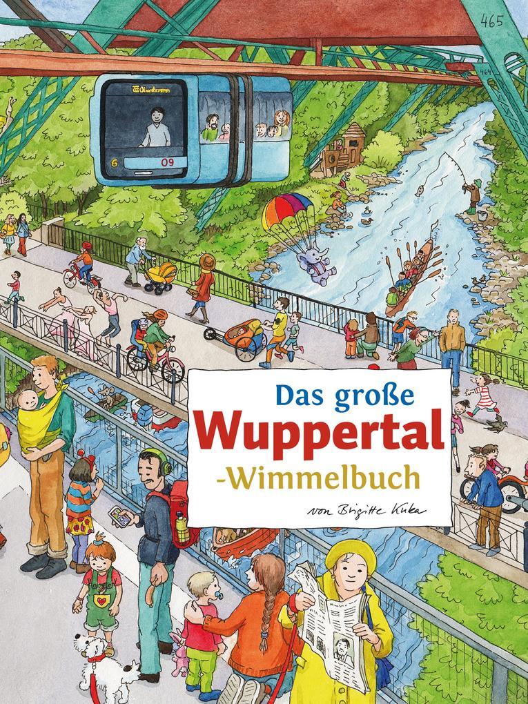 Das große WUPPERTAL-Wimmelbuch als Buch von