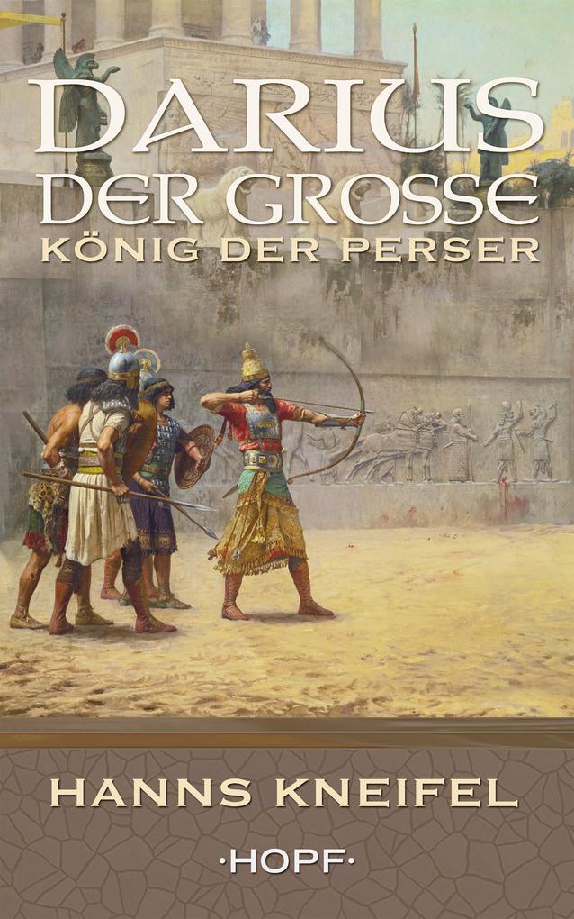 Darius der Große - König der Perser als eBook