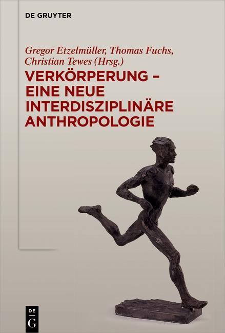 Verkörperung - eine neue interdisziplinäre Anthropologie als eBook