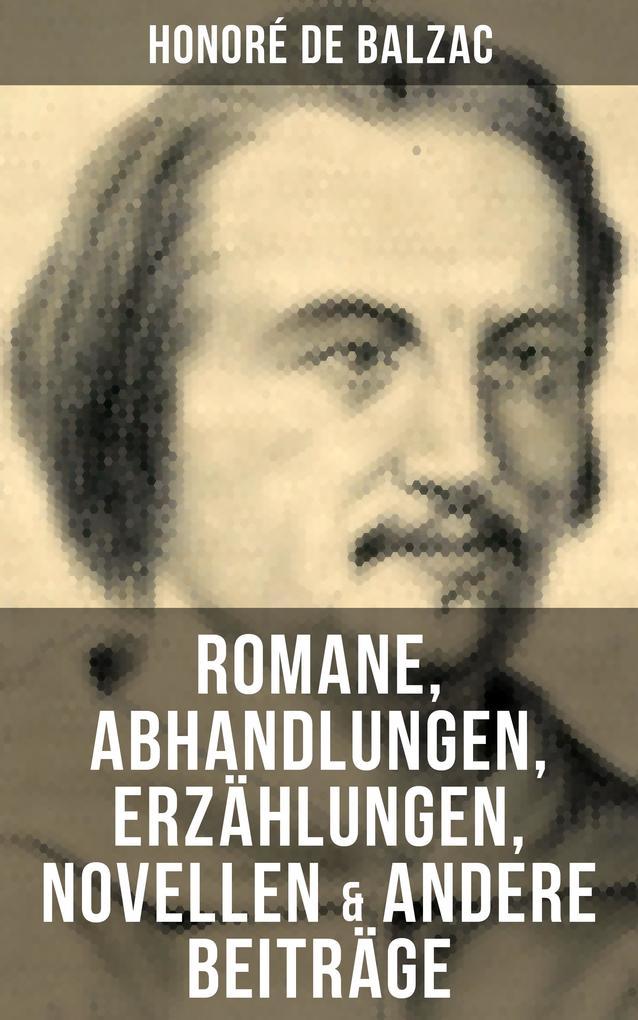 Honoré de Balzac: Romane, Abhandlungen, Erzählungen, Novellen & andere Beiträge als eBook
