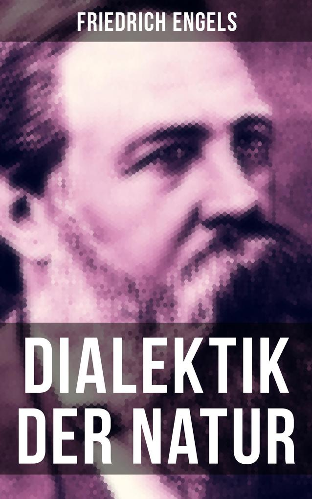 Friedrich Engels: Dialektik der Natur als eBook