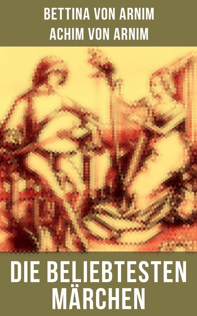 Die beliebtesten Märchen von Bettina von Arnim als eBook epub