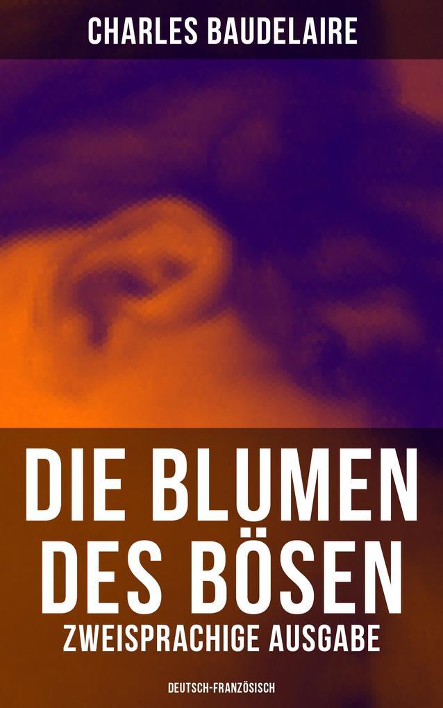 Die Blumen des Bösen (Zweisprachige Ausgabe: Deutsch-Französisch) als eBook