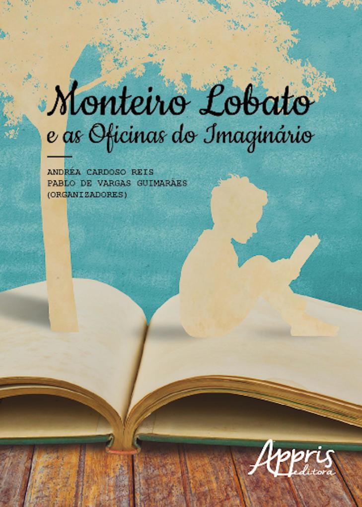 Monteiro lobato e as oficinas do imaginário