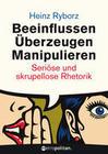 Beeinflussen - Überzeugen - Manipulieren