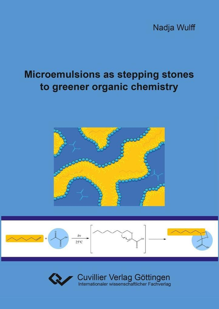 Microemulsions as stepping stones to greener organic chemistry als eBook von
