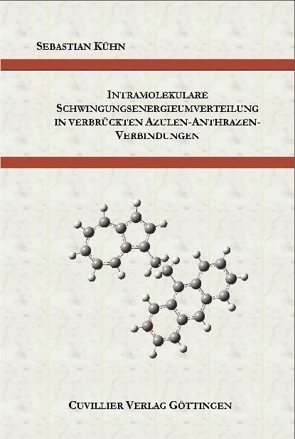 Intramolekulare Schwingungsenergieumverteilung in verbrückten Azulen-Anthrazen-Verbindungen als eBook pdf