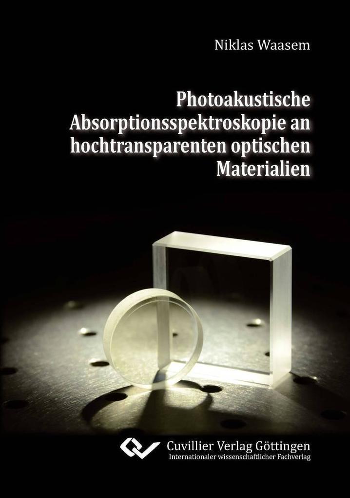 Photoakustische Absorptionsspektroskopie an hochtransparenten optischen Materialien als eBook