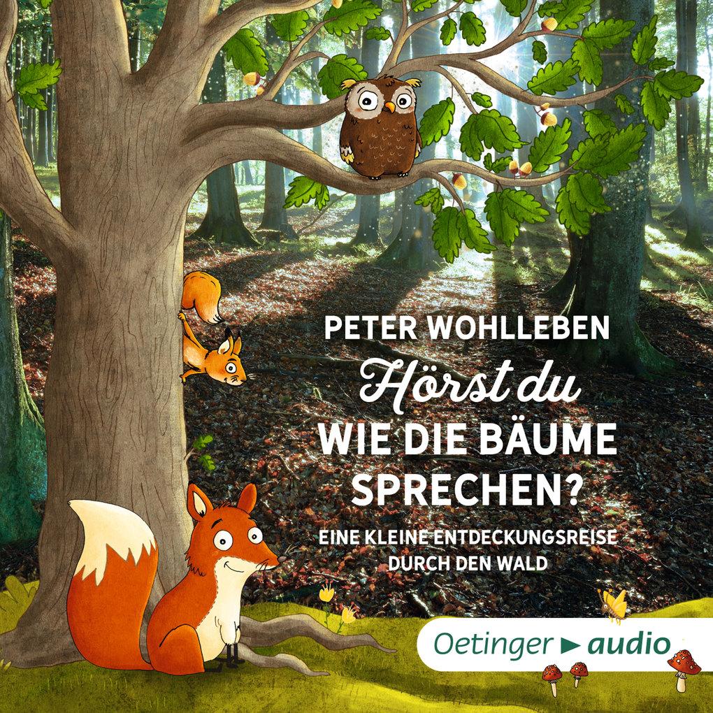 Hörst du, wie die Bäume sprechen? Eine kleine Entdeckungsreise durch den Wald als Hörbuch Download