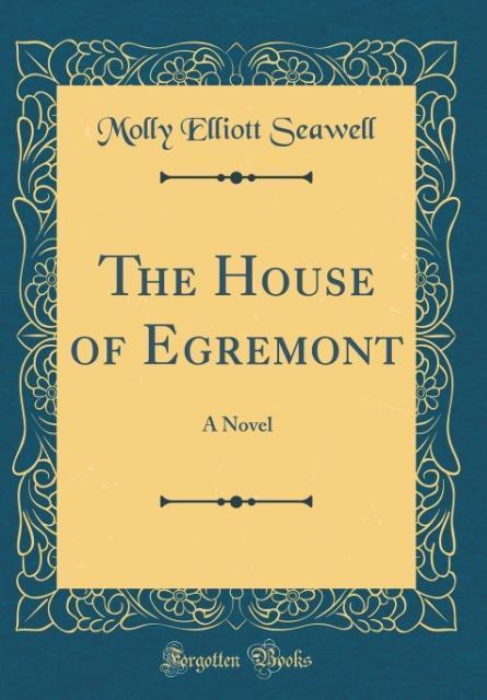 The House of Egremont als Buch von Molly Elliot...