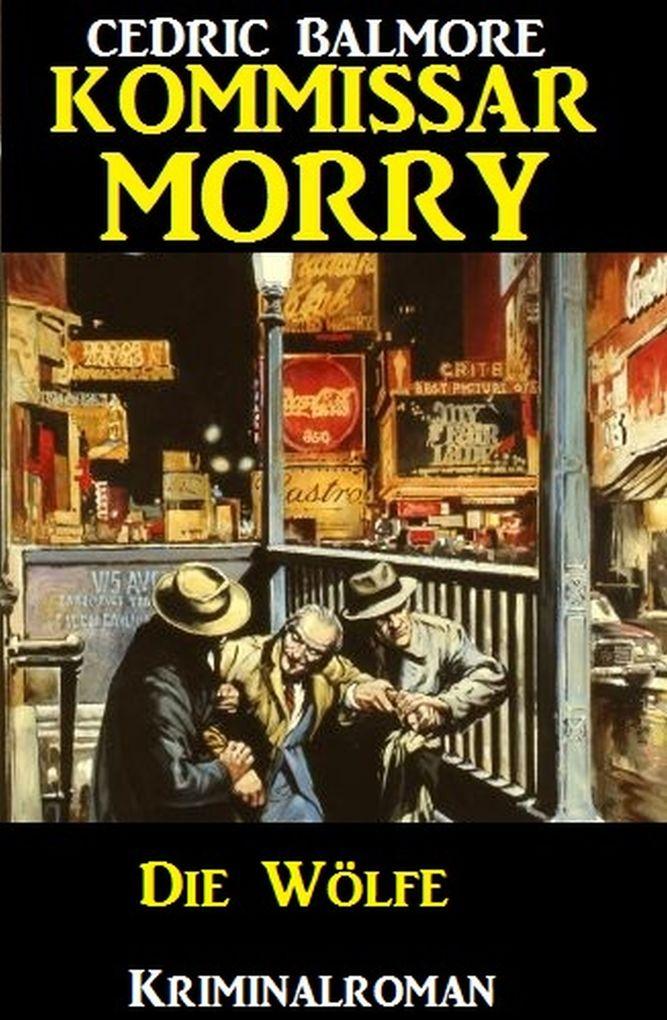 Kommissar Morry - Die Wölfe als eBook
