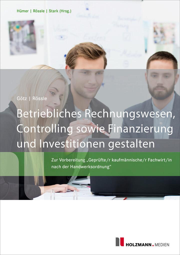 Betriebliches Rechnungswesen, Controlling sowie Finanzierung und Investitionen gestalten als eBook