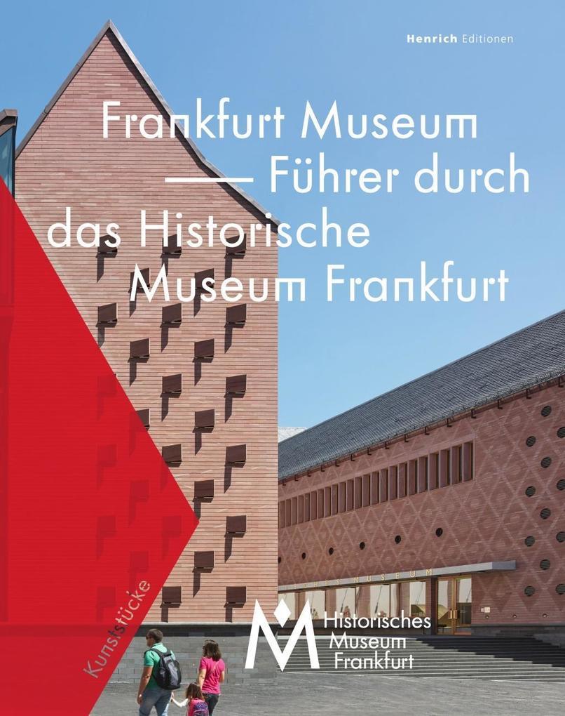 Frankfurt Museum - Führer durch das Historische...
