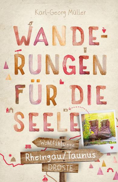 Rheingau/Taunus. Wanderungen für die Seele als Buch