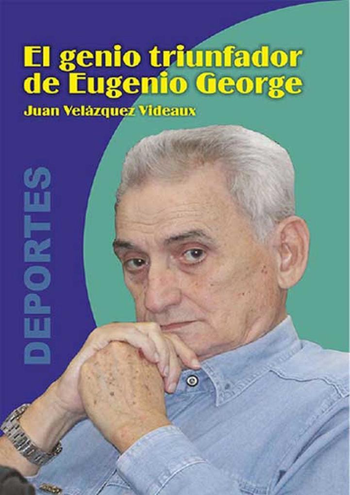 El genio triunfador de Eugenio George