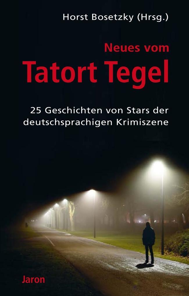 Neues vom Tatort Tegel als eBook