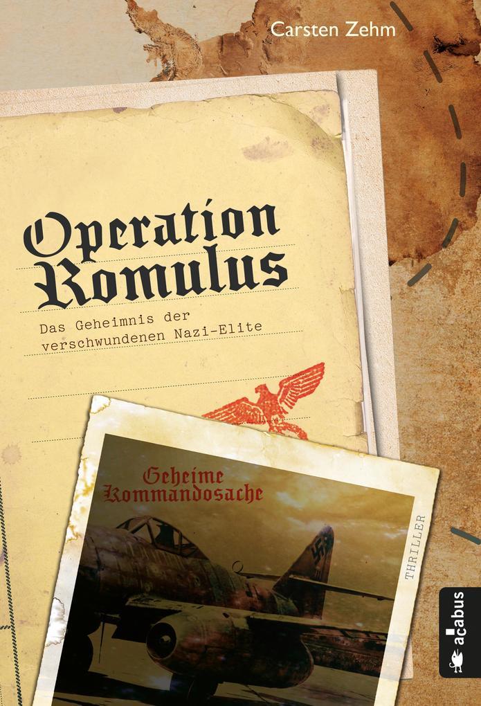 Operation Romulus. Das Geheimnis der verschwundenen Nazi-Elite als eBook