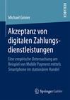Akzeptanz von digitalen Zahlungsdienstleistungen