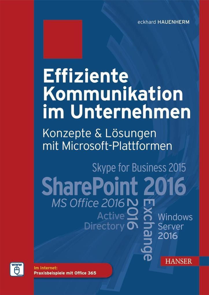 Effiziente Kommunikation im Unternehmen: Konzepte & Lösungen mit Microsoft-Plattformen