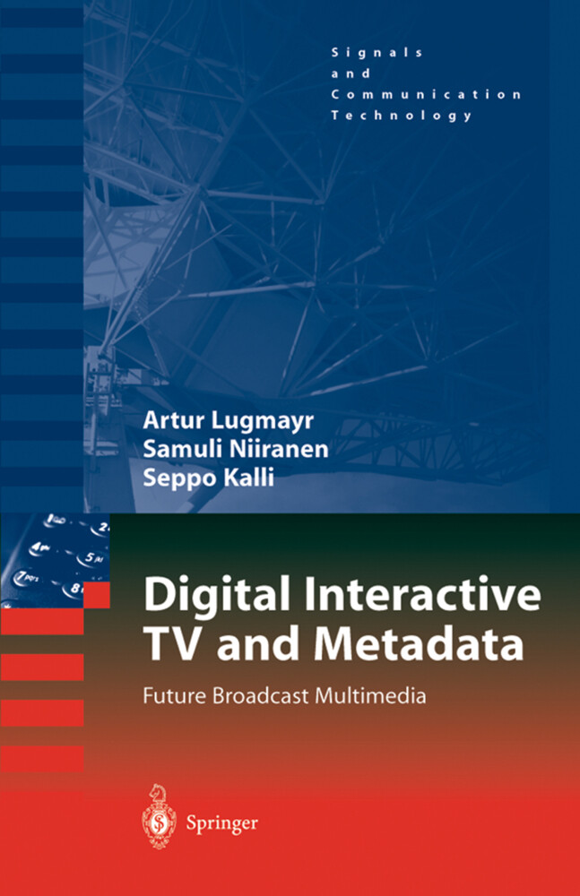 Digital Interactive TV and Metadata als Buch von Artur Lugmayr, Samuli Niiranen, Seppo Kalli