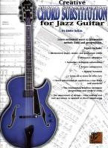 Creative Chord Substitution for Jazz Guitar: Learn Unlimited Ways to Harmonize Melody Lines and Progressions als Taschenbuch