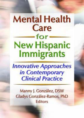 Mental Health Care for New Hispanic Immigrants als Taschenbuch