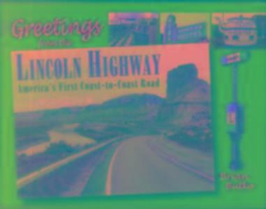 Greetings from the Lincoln Highway als Buch (gebunden)