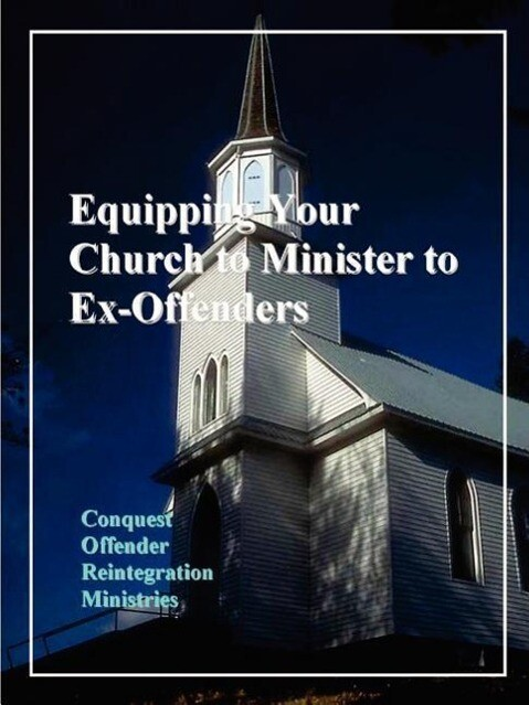 Equipping Your Church to Minister to Ex-Offenders als Taschenbuch