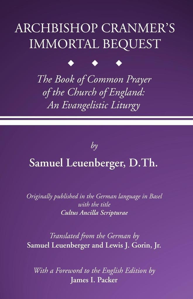 Archbishop Cranmer's Immortal Bequest als Taschenbuch