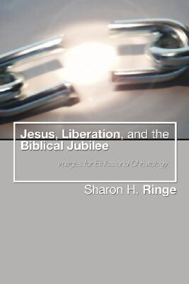Jesus, Liberation, and the Biblical Jubilee: Images for Ethics and Christology als Taschenbuch