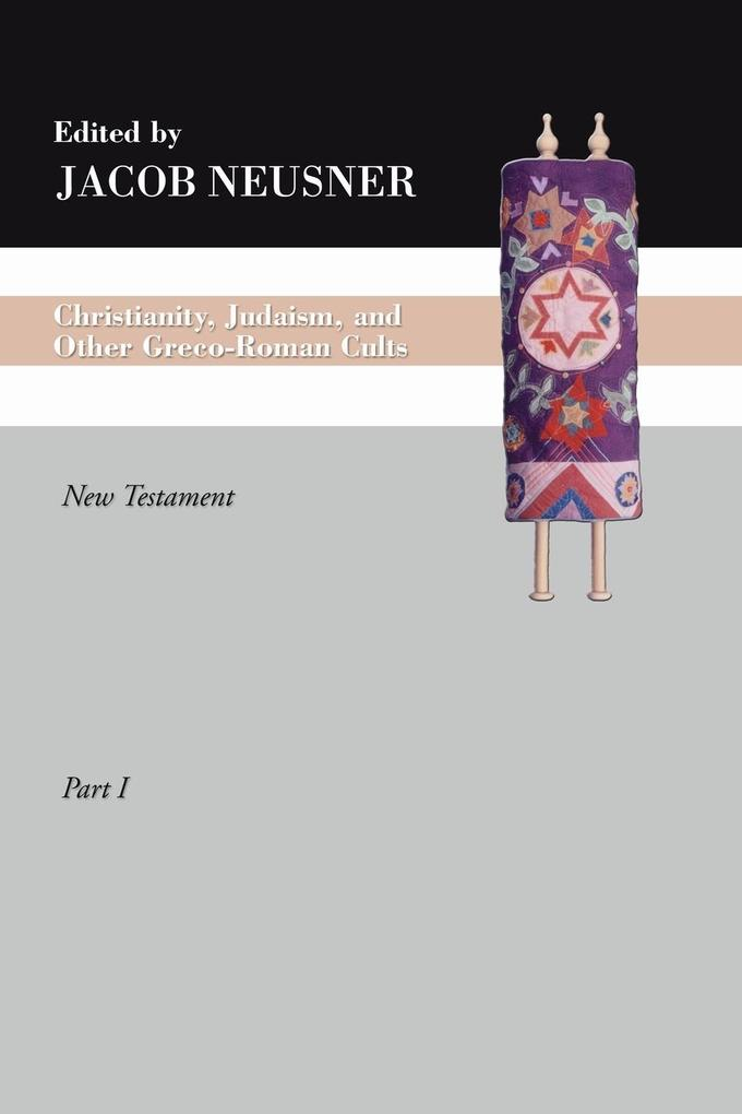 Christianity, Judaism and Other Greco-Roman Cults, Part 1 als Taschenbuch