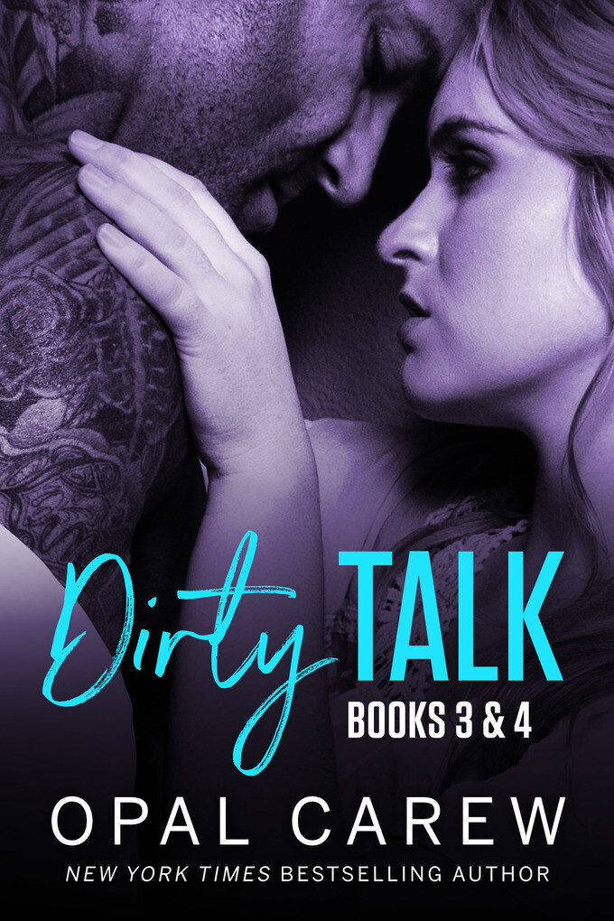 Dirty Talk, Books 3 & 4 als eBook von Opal Carew