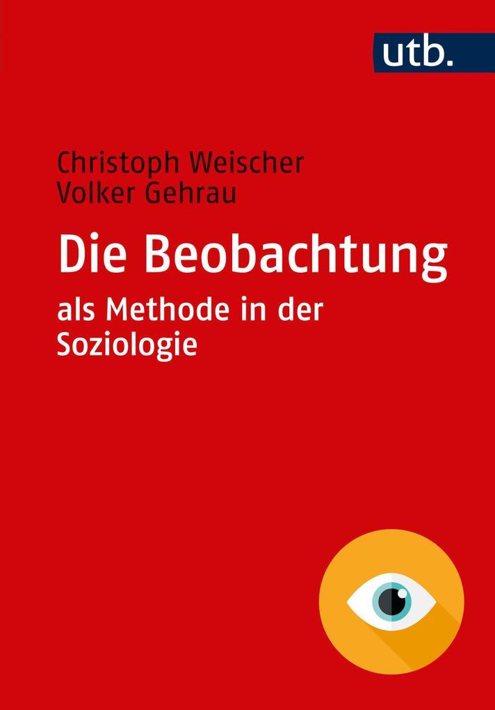 Die Beobachtung als Methode in der Soziologie als eBook