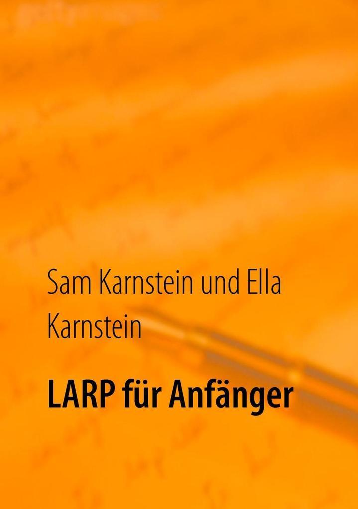 LARP für Anfänger als eBook von Sam Karnstein, ...