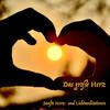 Das große Herz: Tägliche Meditationen für die innere Heilung