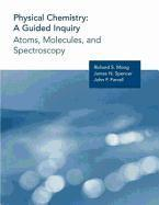 Physical Chemistry: A Guided Inquiry: Atoms, Molecules, and Spectroscopy als Buch (kartoniert)