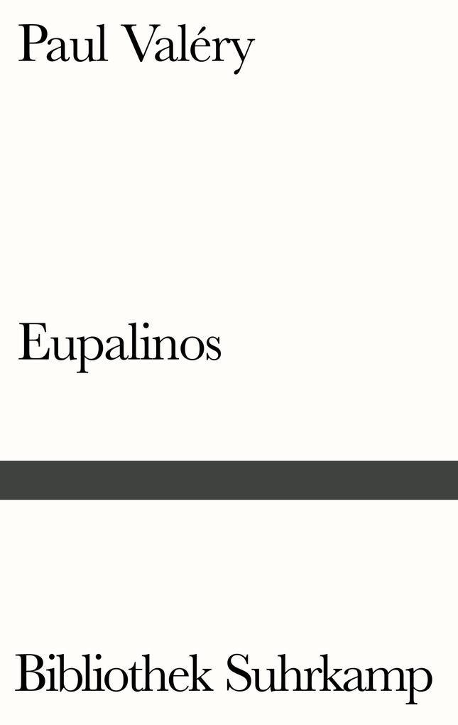 Eupalinos oder Der Architekt als Buch von Paul ...