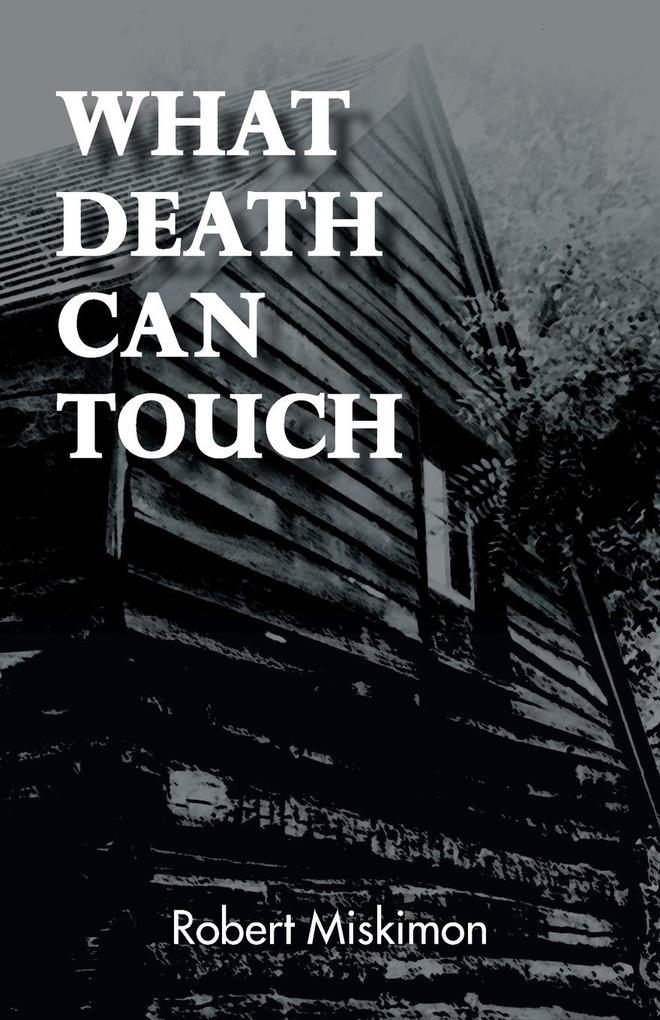 What Death Can Touch als Taschenbuch