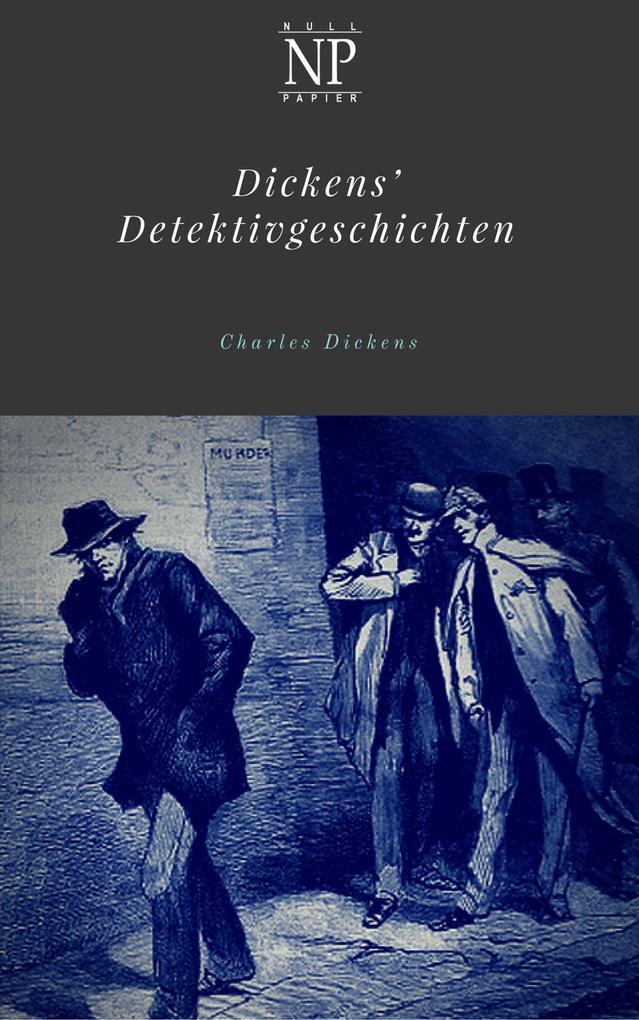 Dickens' Detektivgeschichten als eBook