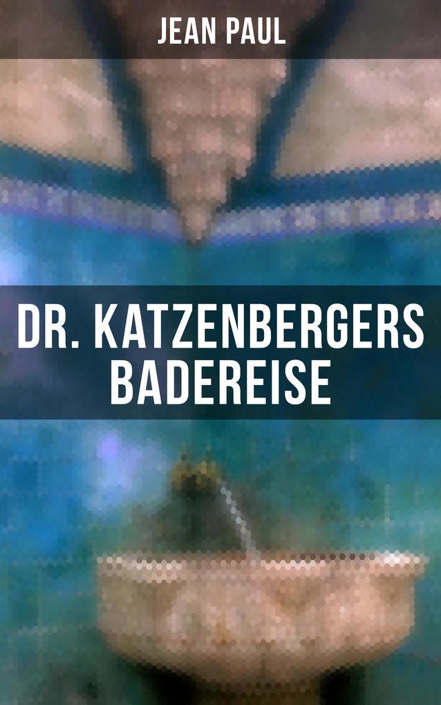 Dr. Katzenbergers Badereise als eBook von Jean Paul bei eBook.de - Bücher