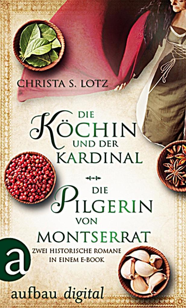 Die Köchin und der Kardinal & Die Pilgerin von Montserrat als eBook