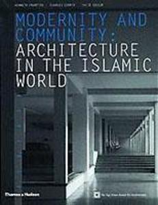 Modernity and Community : Architecture in the Islamic World als Taschenbuch