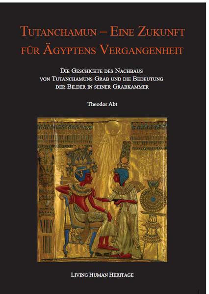 Tutanchamun - eine Zukunft für Ägyptens Vergangenheit als Buch